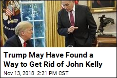 Trump May Have Found a Way to Get Rid of John Kelly