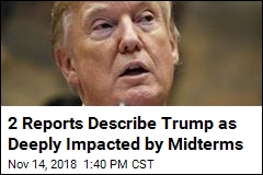 2 Reports Describe Trump as Deeply Impacted by Midterms