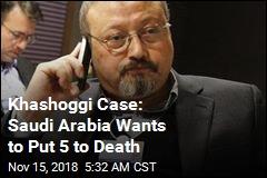 Saudi Arabia to Seek Death for 5 Over Khashoggi's Murder