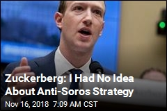Zuckerberg: I Had No Idea About Anti-Soros Strategy
