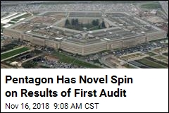Pentagon Has Novel Spin on Results of First Audit