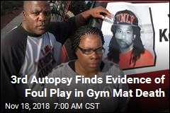 3rd Autopsy Finds Evidence of Foul Play in Gym Mat Death