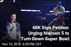 48K Sign Petition Urging Maroon 5 to Turn Down Super Bowl