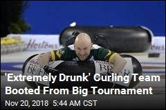 'Extremely Drunk' Curling Team Booted From Big Tournament