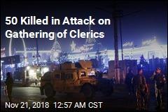 Bomber Kills 50 Muslim Clerics in Kabul Attack