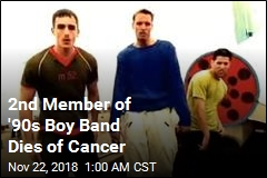 2nd Member of '90s Boy Band Dies of Cancer