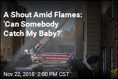 A Shout Amid Flames: 'Can Somebody Catch My Baby?'