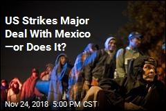 US Strikes Major Deal With Mexico —or Does It?