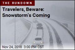 Travelers, Beware: Snowstorm's Coming