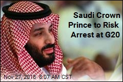 Saudi Crown Prince to Risk Arrest at G20