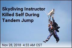 Skydiving Instructor Killed Self During Tandem Jump