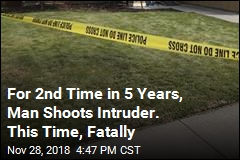 Homeowner Has Shot 2 Intruders in 5 Years, One Fatally