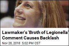 Lawmaker's 'Broth of Legionella' Comment Causes Backlash