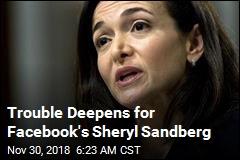 Trouble Deepens for Facebook's Sheryl Sandberg