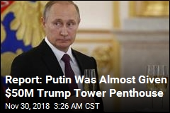 Report: Trump Company Planned to Give Putin $50M Penthouse