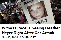 Witness Recalls Seeing Heather Heyer Right After Car Attack
