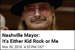 Nashville Mayor: It's Either Kid Rock or Me