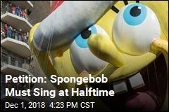 Petition: Spongebob Must Sing at Halftime