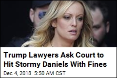 Trump Lawyers Want $780K From Stormy Daniels
