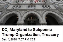 DC, Maryland to Subpoena Trump Organization, Treasury
