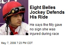 Eight Belles Jockey Defends His Ride