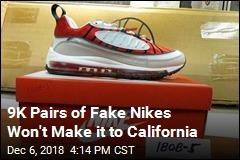9K Pairs of Fake Nikes Won't Make it to California