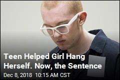 Teen Helped Girl Hang Herself. Now, the Sentence