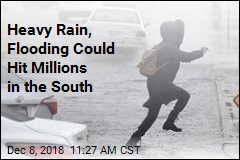 Heavy Rain, Flooding Could Hit Millions in the South