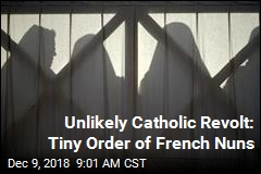 Unlikely Catholic Revolt: Tiny Order of French Nuns