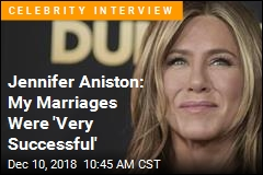 Jennifer Aniston: My Marriages Were 'Very Successful'