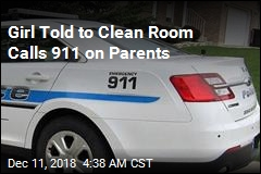 Girl Told to Clean Room Calls 911 on Parents