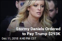 Judge Orders Stormy Daniels to Pay Trump $293K