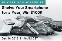 Shelve Your Smartphone for a Year, Win $100,000