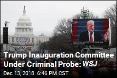 Trump Inauguration Committee Under Criminal Probe: WSJ