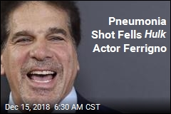 Pneumonia Shot Fells Hulk Actor Ferrigno