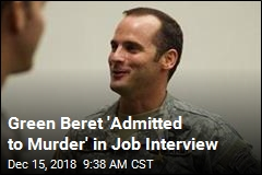 Green Beret 'Admitted to Murder' in Job Interview