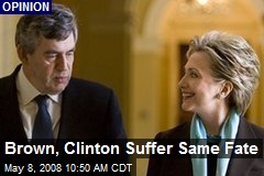 Brown, Clinton Suffer Same Fate