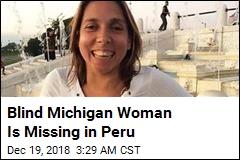 Blind Michigan Woman Disappears in Peru