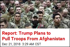 Report: Trump Plans to Pull Troops From Afghanistan