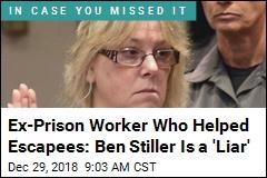 Ex-Prison Worker Who Helped Escapees: Ben Stiller Is a 'Liar'