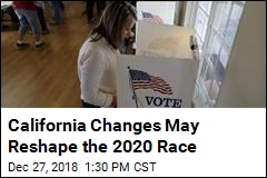 California Moves to Make Earlier Impact on 2020 Race