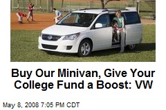 Buy Our Minivan, Give Your College Fund a Boost: VW