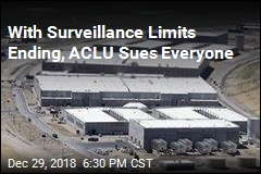 With Surveillance Limits Ending, ACLU Sues Everyone