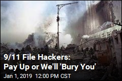 9/11 File Hackers: Pay Up or We'll 'Bury You'
