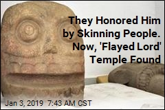An Entire Temple to 'Flayed Lord' Had Never Been Found. Until Now