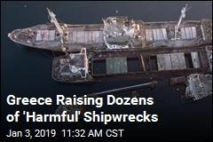 Greece Raising Dozens of 'Harmful' Shipwrecks