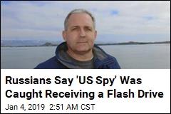 American 'Spy' Arrested in Russia Is British Citizen