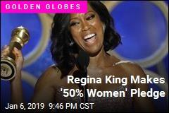 Regina King Makes '50% Women' Pledge