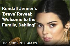 Kendall Jenner's 'Brave' Reveal: 'Welcome to the Family, Dahling!'