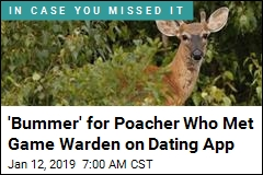 Dating Pro Tip: Don't Boast About Your Kill to the Game Warden